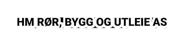 HM RØR, BYGG OG UTLEIE AS
